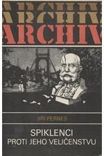 Pernes: Spiklenci proti Jeho Veličenstvu, 1988
