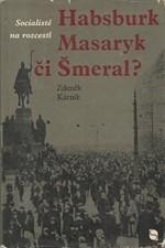 Kárník: Socialisté na rozcestí : Habsburk, Masaryk či Šmeral?, 1968
