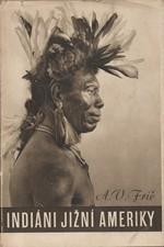 Frič: Indiáni Jižní Ameriky, 1943