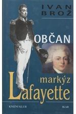 Brož: Občan markýz Lafayette : drama hrdiny Ameriky, Francie a Olomouce, 2000