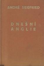 Siegfried: Dnešní Anglie : Její hospodářský a politický vývoj, 1926