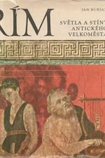 Burian: Řím : světla a stíny antického velkoměsta, 1970