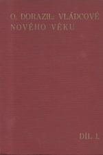 Dorazil: Vládcové nového věku. I. díl, (1648-1725), 1937