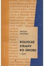 Pavlíček: Politické strany po Únoru : Příspěvek k problematice Národní fronty. 1. část, 1966