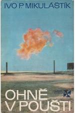 Mikuláštík: Ohně v poušti, 1977