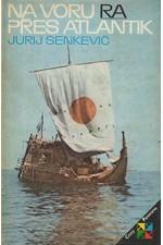 Senkevič: Na voru Ra přes Atlantik, 1981