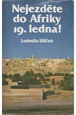 Uličná: Nejezděte do Afriky 19. ledna!, 1986