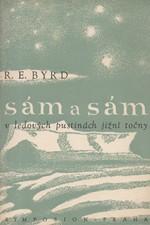 Byrd: Sám a sám v ledových pustinách jižní točny, 1947