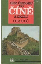Ulč: Bez Čedoku po Číně a okolí, 1992