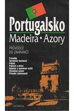 Novák: Portugalsko, Madeira, Azory : průvodce do zahraničí, 1997