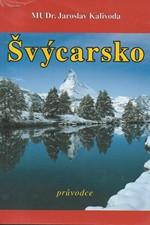 Kalivoda: Švýcarsko : průvodce, 2006