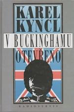 Kyncl: V Buckinghamu otevřeno : a jiné reportáže, fejetony, poznámky a připomínky z Británie, 1995