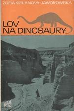 Kielan-Jaworowska: Lov na dinosaury, 1972
