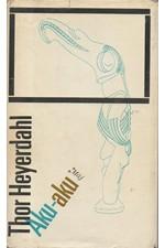 Heyerdahl: Aku-aku : Tajemství Velikonočního ostrova, 1970