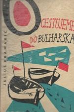 Kramarič: Cestujeme do Bulharska, 1962
