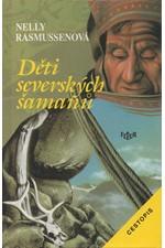 Rasmussenová: Děti severských šamanů : cestopis, 1995