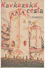 Komárek: Kavkazská cesta, 1947