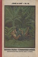 Wettstein: V jihoamerických pralesích [Wettstein: Brasilským pralesem ; Pajeken: Lovecká dobrodružství ve Venezuele], 1921
