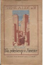 Carlé: Na polepšenou v Americe. [Díl] 1., 1922