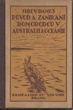 Daneš: Původ a zanikání domorodců v Australii a Oceanii, 1924
