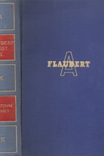 Flaubert: Cestovní deníky : Cesta v kruhu rodinném : Orient-Karthago : Výbor, 1930
