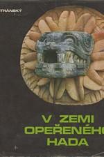 Stránský: V zemi Opeřeného hada, 1970