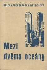 Bochořáková-Dittrichová: Mezi dvěma oceány : Dojmy z cesty po Spojených státech amerických, 1936
