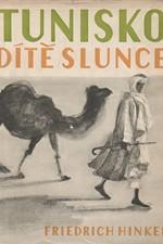 Hinkel: Tunisko - dítě slunce, 1960