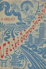 Krejčí: Veliké dobrodružství : Dojmy a poznatky z cesty kolem světa, 1937
