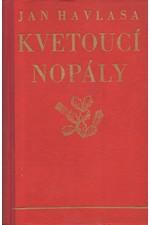 Havlasa: Kvetoucí nopály : Zlomky života : 1904-1928, 1929