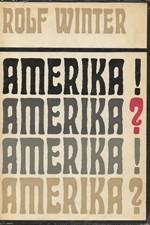 Winter: Amerika! Amerika? : 18 reportáží z nemocné země, 1973