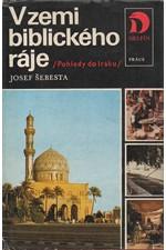 Šebesta: V zemi biblického ráje : Pohledy do Iráku, 1979