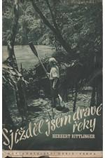 Rittlinger: Sjížděl jsem dravé řeky : Sám v peřejích Amazonky, 1942