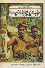 Falk-Rønne: Sedmero vln Tichomoří : Tajemné ostrovy a jejich obyvatelé, 1977