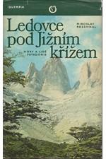Rozehnal: Ledovce pod Jižním křížem : Hory a lidé Patagonie, 1979