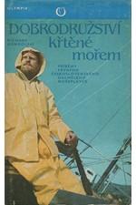 Konkolski: Dobrodružství křtěné mořem : Příběhy prvního čs. osamělého mořeplavce, 1981