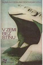 Centkiewicz: V zemi bez stínu, 1974