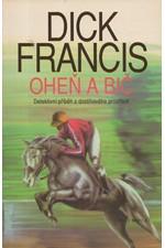 Francis: Oheň a bič : Detektivní příběh z dostihového prostředí, 1992
