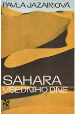 Jazairiová: Sahara všedního dne, 1977