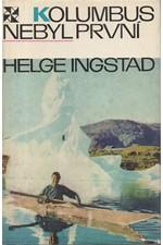 Ingstad: Kolumbus nebyl první, 1971