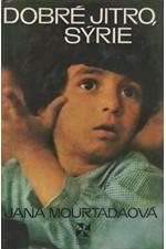 Mourtadaová: Dobré jitro, Sýrie, 1976