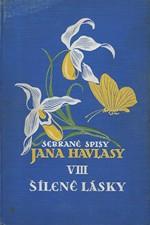 Havlasa: Šílené lásky : Jihomořská romanetta : 1916-1917, 1920