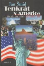 Šmíd: Tenkrát v Americe : ze zápisníku zahraničního zpravodaje v USA, 1998