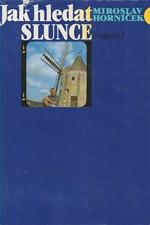 Horníček: Jak hledat slunce, 1980