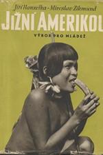 Hanzelka: Jižní Amerikou : Výbor pro mládež, 1959