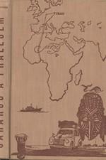 Elstner: Saharou a pralesem : Dobrodružství kapesního automobilu, který se pokusil o světový rekord mezi Prahou, rovníkem a Prahou, 1959