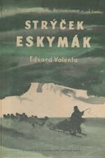 Valenta: Strýček Eskymák, 1958