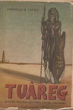 Vávra: Tuâreg, poslední Mohykán pravěkého člověka saharského, 1942