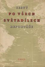 : Cesty po všech světadílech : Sborník sovětských reportáží, 1950
