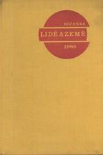 : Lidé a země 1965 : Ročenka populárně vědeckého zeměpisného a cestopisného měsíčníku, 1964